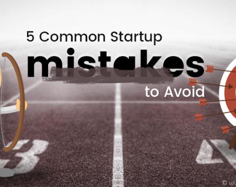 5 Common Startup Mistakes to Avoid