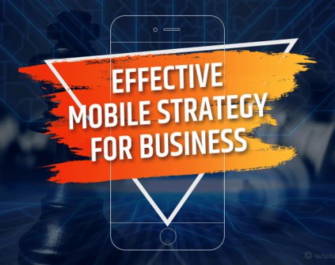 Effective Mobile Strategy for Business