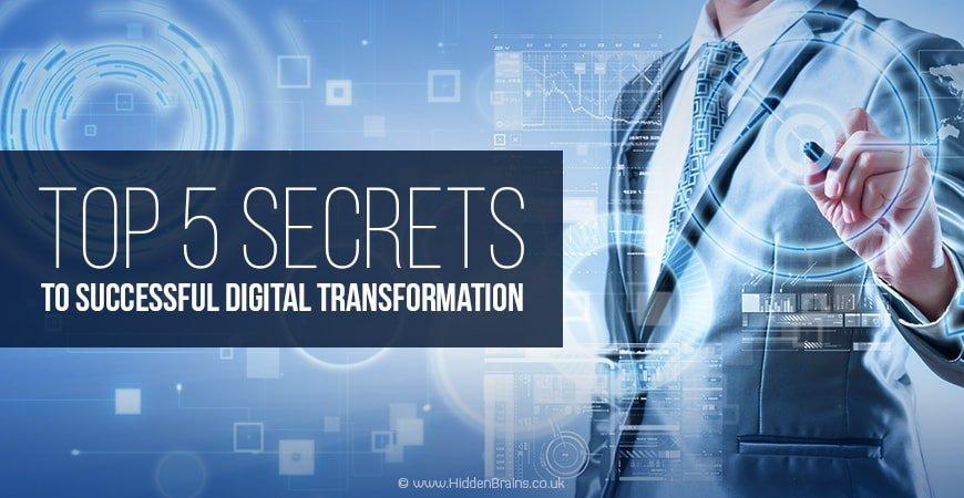 Top 5 Secrets to Successful Digital Transformation