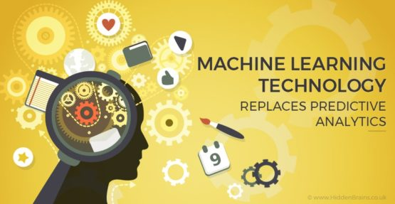 Machine Learning Technology Replaces Predictive Analytics