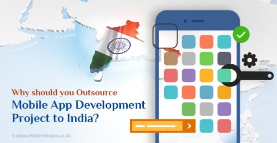 Why should you Outsource Mobile App Development Project to India?