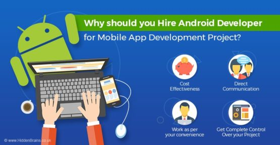 Why should you Hire Android Developer for Mobile App Development Project?