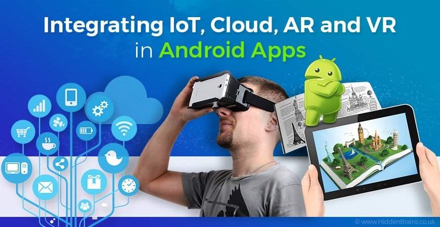 How to Integrate Trending Technologies in your Android App?   Latest