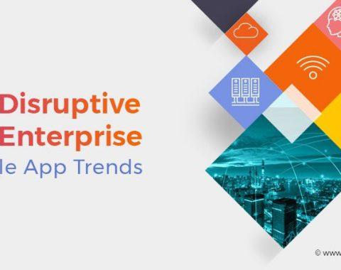 Top 5 Enterprise Mobile App Trends