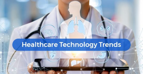Healthcare Technology Trends and Emerging Technologies to Watch Out