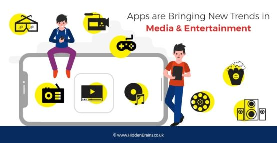 How Apps are Bringing New Trends in Media and Entertainment Industry
