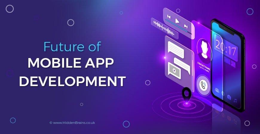 future of mobile app development 2020