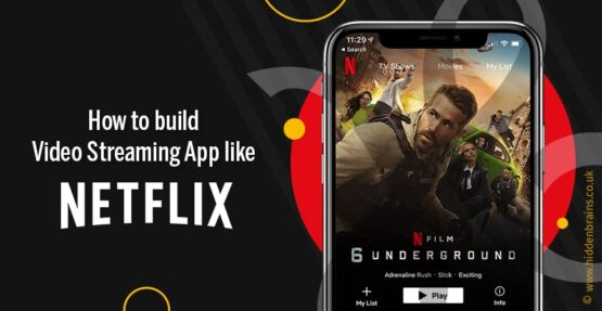 How to develop a Video Streaming App like Netflix?