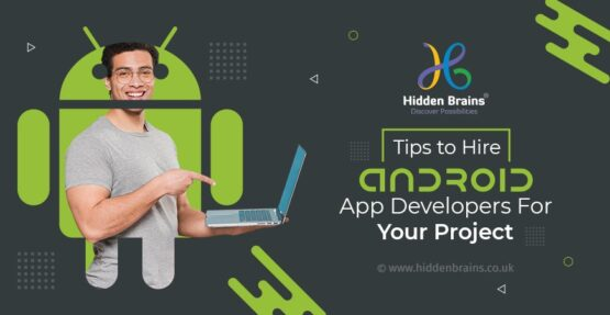 Quick Tips to Hire Android App Developer