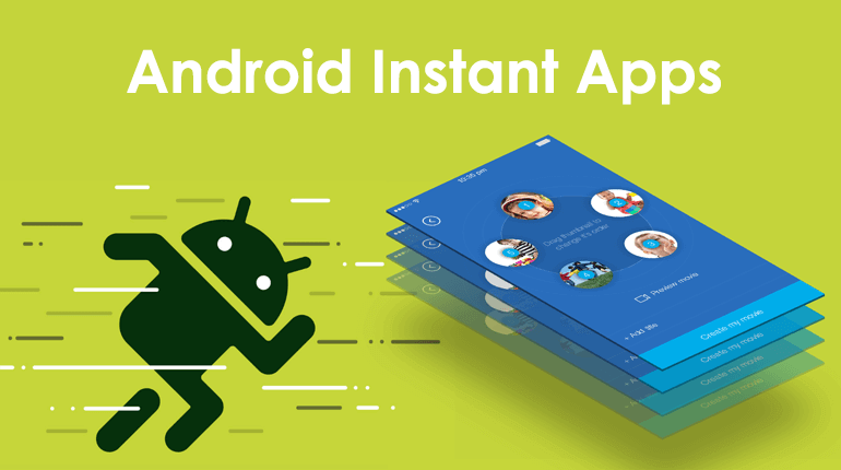 Latest Tech Trend: Android Instant Apps